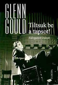 Tiltsuk be a tapsot! - Válogatott írások - Válogatott írások - Glenn Gould