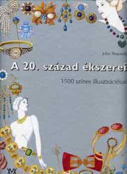 A 20. század ékszerei - 1500 színes illusztrációval - John Peacock