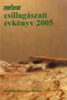 Meteor csillagászati évkönyv 2005. - Magyar Csillagászati Egyesület