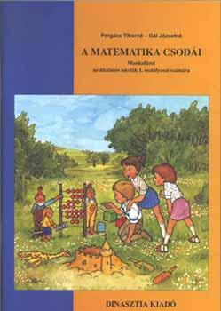 A matematika csodái munkafüzet - 1.osztály - Forgács Tiborné; Gál Józsefné