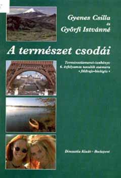 A természet csodái tankönyv 6. osztály - Gyenes Csilla; Győrfi Istvánné