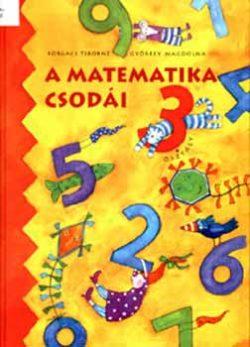 A matematika csodái tankönyv - 3. osztály (puhatáblás) - Forgács Tiborné; Győrffy Magdolna