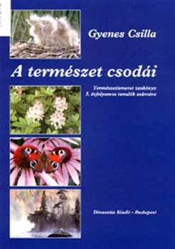 A természet csodái tankönyv 5. osztály - Gyenes Csilla