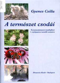 A természet csodái munkafüzet 5. osztály - Gyenes Csilla