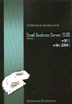 Small business server 2003 - +SP1! +ISA 2004! - Fóti Marcell; Szerényi László