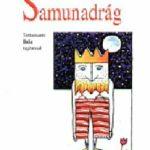 Samunadrág - Komolyabb dolgok hat és háromnegyed éveseknek - Kukorelly Endre