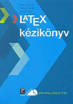 LATEX kézikönyv + CD-ROM - CD melléklettel - Wettl F.; Mayer Gy.; Szabó P