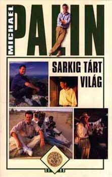 Sarkig tárt világ - Michael Palin