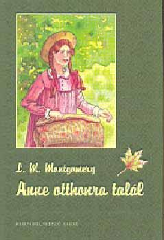 Anne otthonra talál - Lucy Maud Montgomery