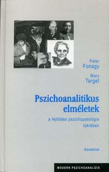 Pszichoanalitikus elméletek a fejlődési pszichopatológia tükrében - PSZICHOPATOLÓGIA TÜKRÉBEN - Peter Fonagy; Mary Target