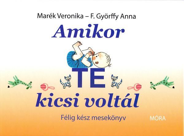 Amikor te kicsi voltál - Félig kész mesekönyv - Marék Veronika