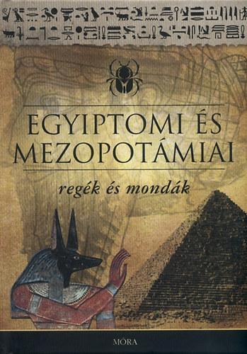 Egyiptomi és mezopotámiai regék és mondák - Kákosy László; Dobrovits Aladár