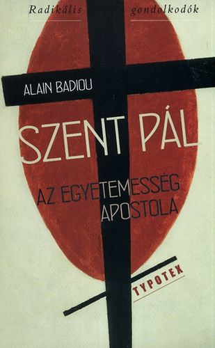 Szent Pál - Az egyetemesség apostola - Alain Badiou