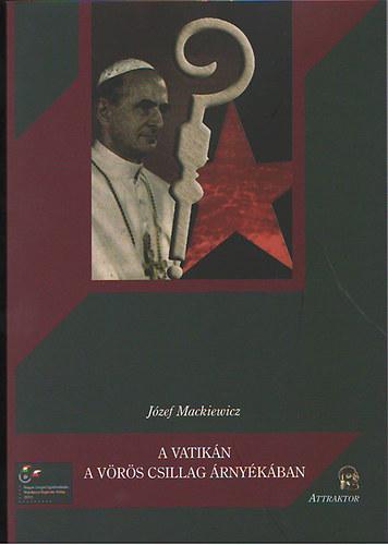 A Vatikán a vörös csillag árnyékában - Józef Maczkiewicz