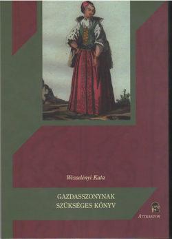 Gazdasszonynak szükséges könyv - Wesselényi Kata