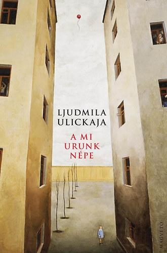 A mi Urunk népe - Ljudmila Ulickaja