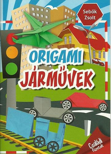 Origami járművek - Családi füzetek - Sebők Zsolt