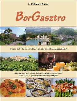 Borgasztro - Utazási és borturisztikai könyv - gasztro ajánlatokkal