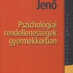 Pszichológiai rendellenességek gyermekkorban - Ranschburg Jenő