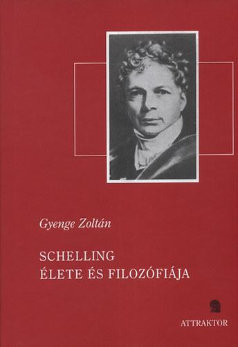 Schelling élete és filozófiája - Gyenge Zoltán