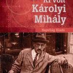 Ki volt Károlyi Mihály? - Hajdu Tibor
