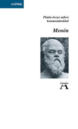 Menón - Platón összes művei kommentárokkal - Platón