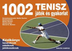 1002 Tenisz játék és gyakorlat - Kézikönyv tanároknak edzőknek versenyzőknek - KÉZIKÖNYV TANÁROKNAK
