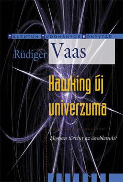 Hawking új univerzuma - Hogyan történt az ősrobbanás? - Rüdiger Vaas