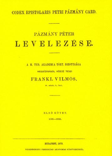 Pázmány Péter levelezése I. 1605-1625 - Pázmány Péter