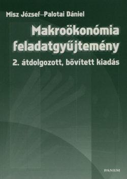 Makroökonómia feladatgyűjtemény - Misz József; Palotai Dániel