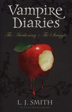 The Awakening + The Struggle - Vampire Diaries - Book One - L. J. Smith