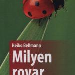 Milyen rovar ez? - 170 rovar egyszerű meghatározása - Heiko Bellmann
