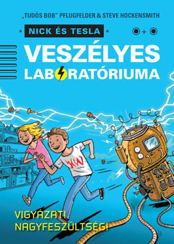 """Nick és Tesla veszélyes laboratóriuma - Vigyázat Nagyfeszültség! - """"Tudós Bob"""" Pflugfelder"""