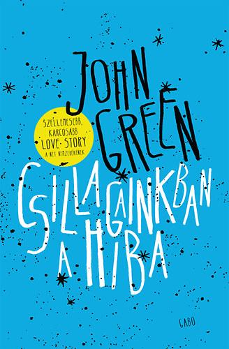 Csillagainkban a hiba - John Green