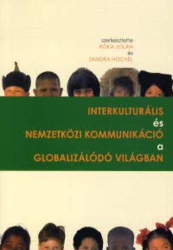 Interkulturális és nemzetközi kommunikáció a globalizálódó világban - Róka Jolán; Sandra Hochel