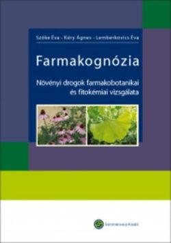 Farmakognózia + CD - Növényi drogok farmakobotanikai és fitokémiai vizsgálata - Dr. Kéry Ágnes; Dr. Szőke Éva; Lemberkovics Éva