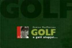 GOLF - A golf alapjai... - A golf alapjai... - Damian MacPherson