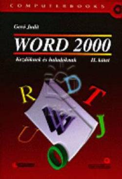 Word 2000 kezdőknek és haladóknak II. - Kezdőknek és haladóknak II. - Gerő Judit