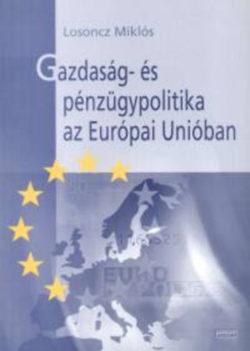 Gazdaság- és pénzügypolitika az Európai Unióban - Losoncz Miklós