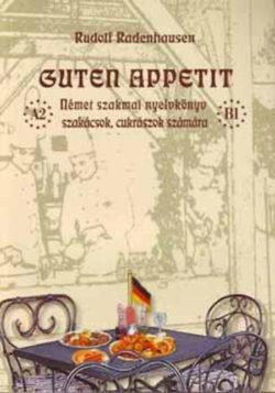 Guten Appetit - Német szakmai nyelvkönyv szakácsok
