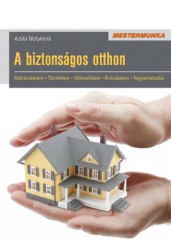 A biztonságos otthon  - Betörésvédelem - Tűzvédelem - Villámvédelem - Árvízvédelem - Vagyonbiztosítás - Adela Motyková