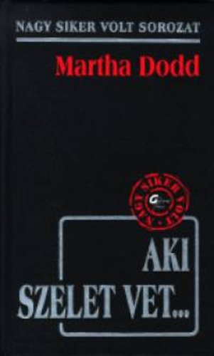 Aki szelet vet... - Martha Dodd