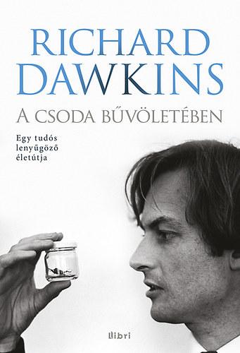 A csoda bűvöletében - Egy tudós lenyűgöző életútja - Richard Dawkins