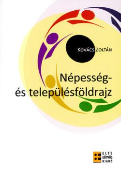 Népesség- és településföldrajz - Kovács Zoltán