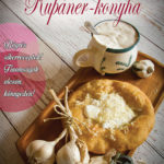 Rupáner-konyha - Bögrés sikerreceptek! Finomságok olcsón