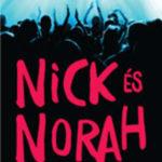 Nick és Norah végtelen éjszakája - Rachel Cohn; David Levithan