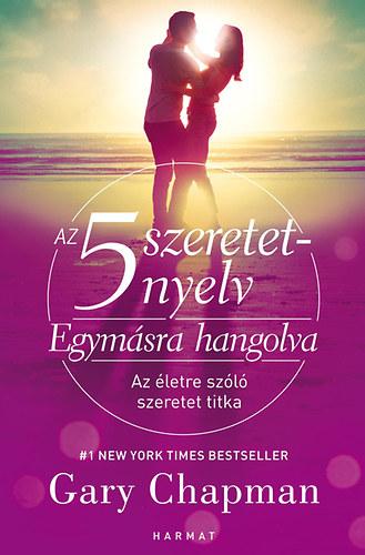Az 5 szeretetnyelv: Egymásra hangolva - Az életre szóló szeretet titka - Gary Chapman
