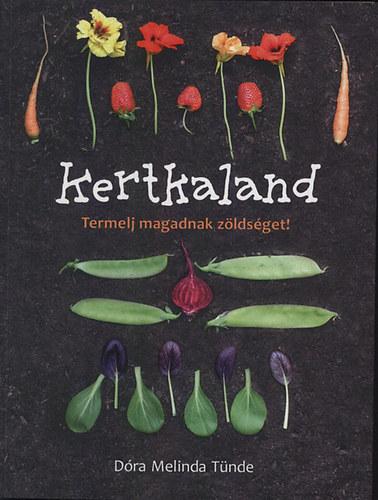 Kertkaland - Termelj magadnak zöldséget! - Dóra Melinda Tünde