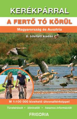 Kerékpárral a Fertő tó körül - Magyarország és Ausztria -