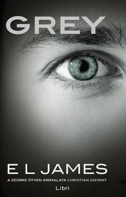 Grey  - A szürke ötven árnyalata Christian szerint - E L James